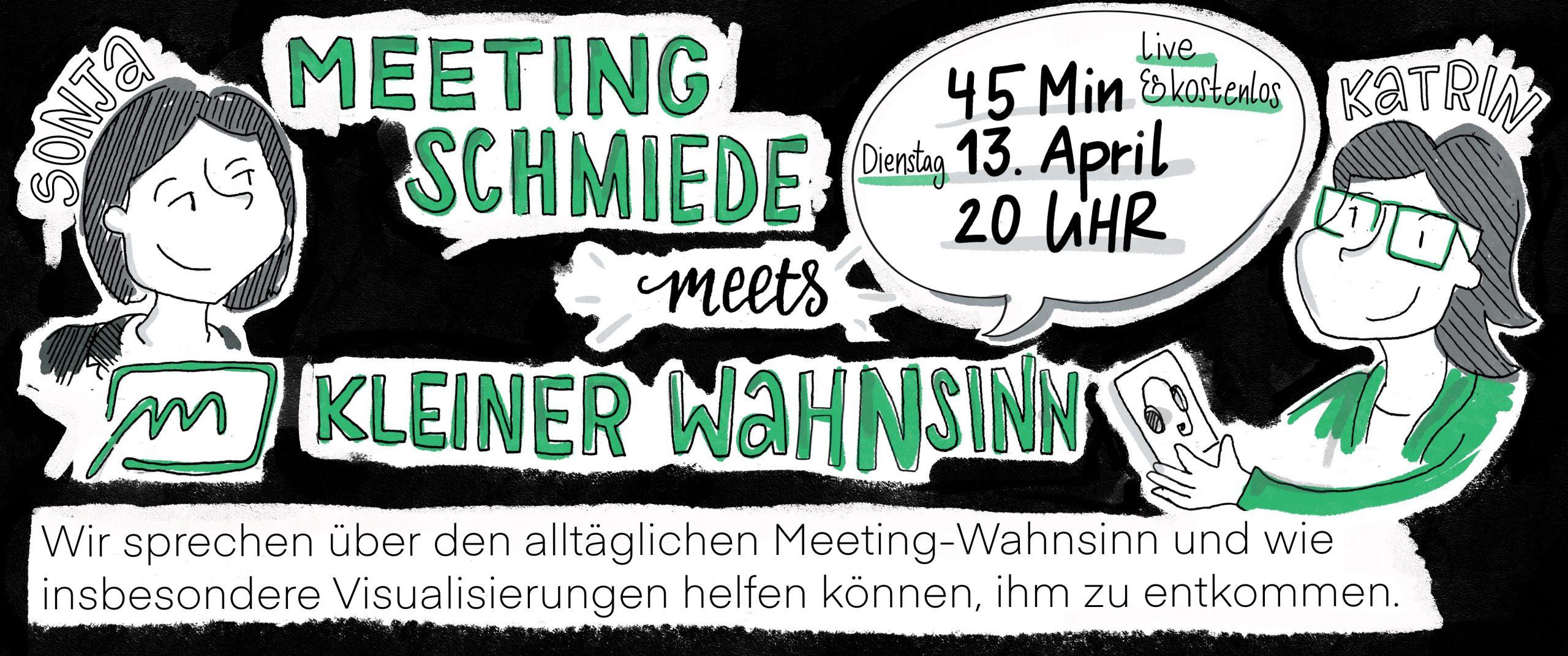 Meetingschmiede meets Kleiner Wahnsinn